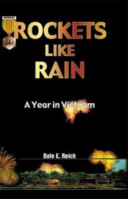 Rockets like Rain: A Year in Vietnam