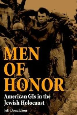 Men of Honor: American GIs in the Jewish Holocaust