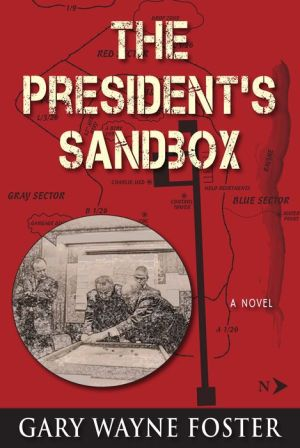 The President's Sandbox: LBJ And The Khe Sanh Terrain Model - A Novel