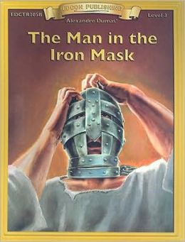 The Man in the Iron Mask (Bring the Classics to Life Series, Level 3)