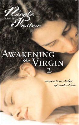 Awakening the Virgin 2: True Tales of Seduction