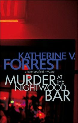 Murder at the Nightwood Bar: A Kate Delafield Mystery