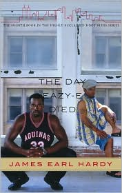 The Day Eazy-E Died: A B-Boy Novel