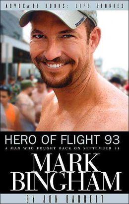 Hero of Flight 93: Mark Bingham