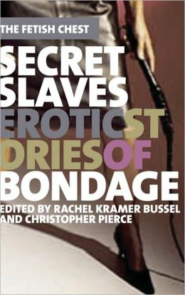 Secret Slaves: Erotic Stories of Bondage