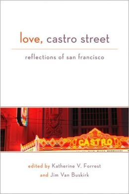 Love, Castro Street: Reflections of San Francisco