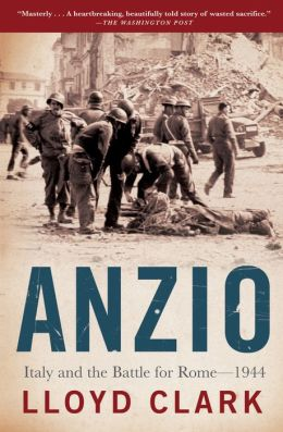 Anzio: Italy and the Battle for Rome -- 1944