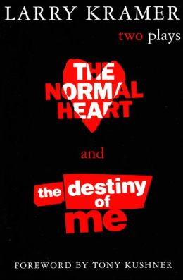 The Normal Heart and The Destiny of Me: Two Plays