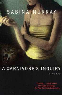 A Carnivore's Inquiry: A Novel