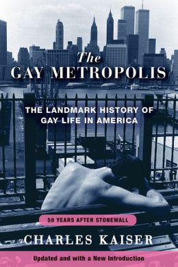 The Gay Metropolis: The Landmark History of Gay Life in America