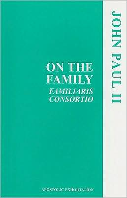 On the Family: Familiaris Consortio
