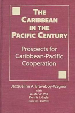 The Caribbean in the Pacific Century: Prospects for Caribbean-Pacific Cooperation