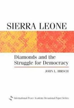 Sierra Leone: Diamonds and the Struggle for Democracy