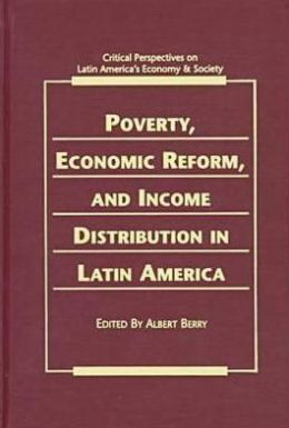 Poverty, Economic Reform, and Income Distribution in Latin America