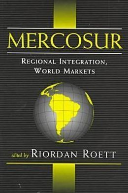 Mercosur: Regional Integration, World Markets