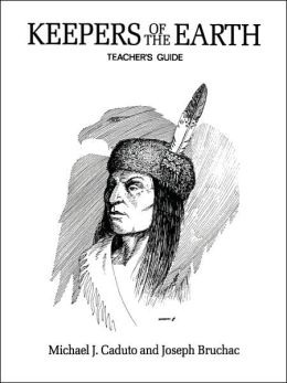 Keepers of the Earth: Teacher's Guide