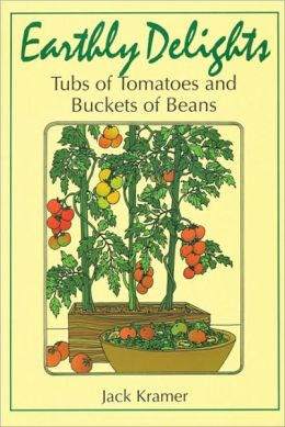 Earthly Delights: Tubs of Tomatoes and Buckets of Beans