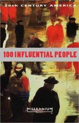 20th Century America: 100 Influential People
