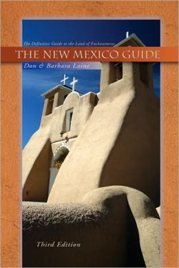 New Mexico Guide, 3rd Edition: The Definitive Guide to the Land of Enchantment