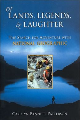 Of Lands, Legends, & Laughter: The Search for Adventure with National Geographic