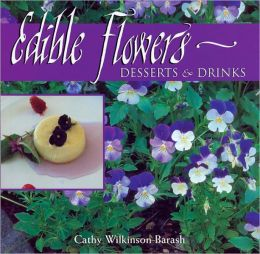 Edible Flowers: Desserts & Drinks: Desserts & Drinks