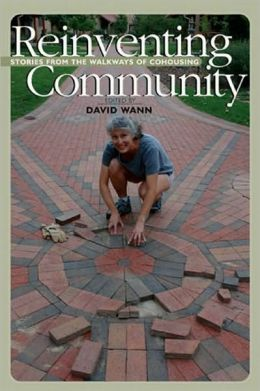 Reinventing Community: Stories from the Neighborhoods of Cohousing