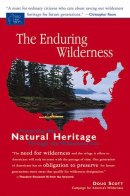 The Enduring Wilderness: Protecting Our Natural Heritage through the Wilderness Act