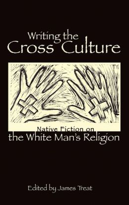 Writing the Cross Culture: Native Fiction on the White Man's Religion