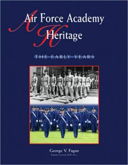 Air Force Academy Heritage: The Early Years
