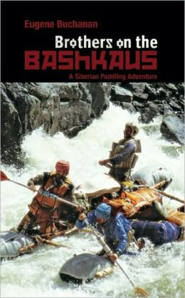 Brothers on the Bashkaus: A Siberian Paddling Adventure