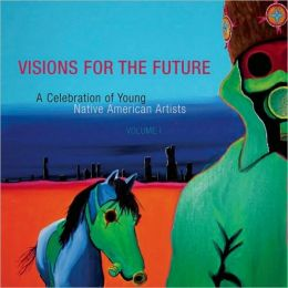 Visions for the Future: A Celebration of Young Native American Artists
