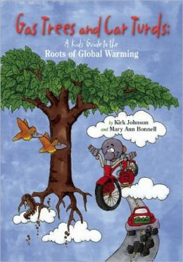 Gas Trees and Car Turds: A Kids' Guide to the Roots of Global Warming