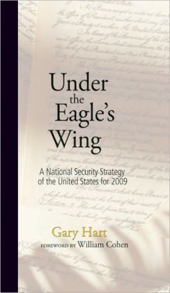 Under the Eagle's Wing: A National Security Strategy of the United States for 2009
