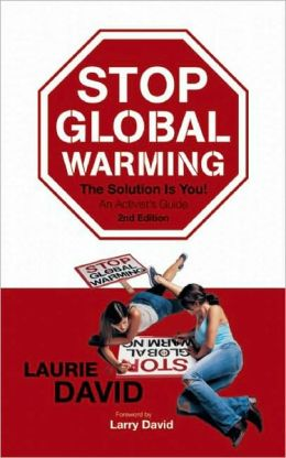 Stop Global Warming, Second Edition: The Solution Is You!