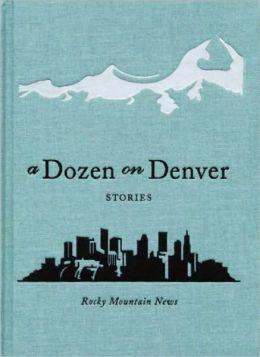 A Dozen on Denver: Stories