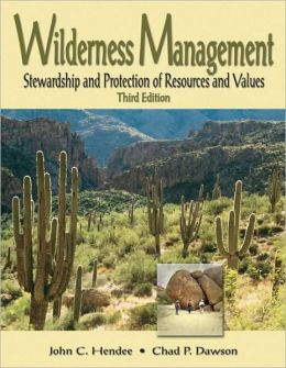 Wilderness Management, 3rd Edition: Stewardship and Protection of Resources and Values