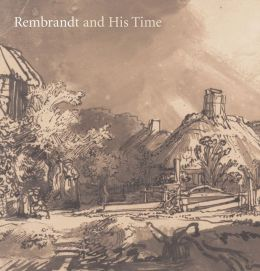 Rembrandt and His Time: Masterworks from the Albertina, Vienna