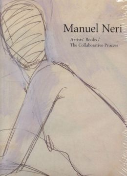Manuel Neri: Artists' Books / The Collaborative Process