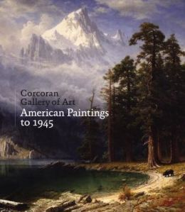Corcoran Gallery of Art: American Paintings to 1945