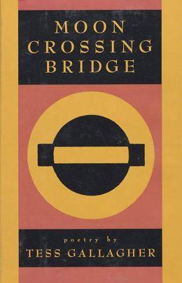 Moon Crossing Bridge: Poetry