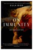 Book Cover Image. Title: On Immunity:  An Inoculation, Author: Eula Biss