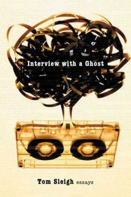 Interview with a Ghost: Essays