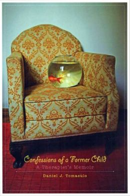 Confessions of a Former Child: A Therapist's Memoir
