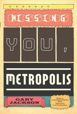 Missing You, Metropolis