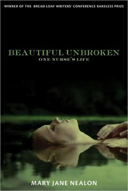 Beautiful Unbroken: One Nurse's Life