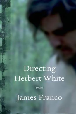 Directing Herbert White: Poems