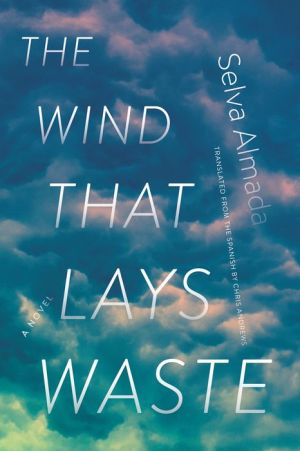 The Wind That Lays Waste: A Novel