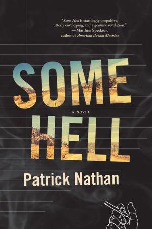 Some Hell: A Novel