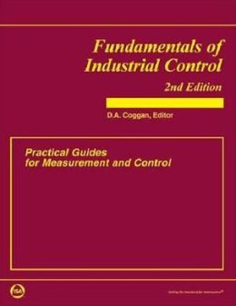 Fundamentals of Industrial Control: Practical Guides for Measurement and Control