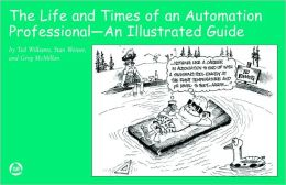 The Life and Times of an Automation Professional - An Illustrated Guide